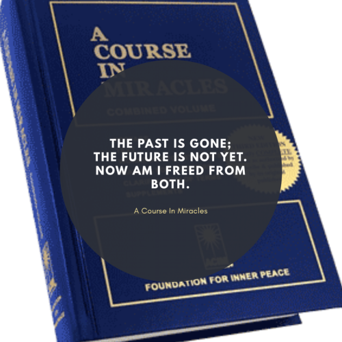 The past is goneThe future is not yet.Now am i freed from both.