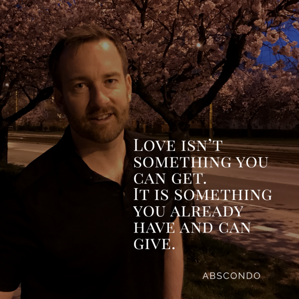 Love Finds You Quote: Love Isn't Something You Can Get. It Is Something You